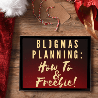 Blogmas Planning: A How To + Free Checklist