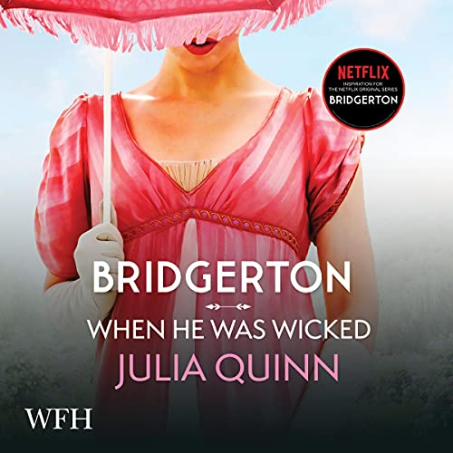 Book cover of When He Was Wicked Bridgerton Book 5 which is in the TBR pile for September 2021