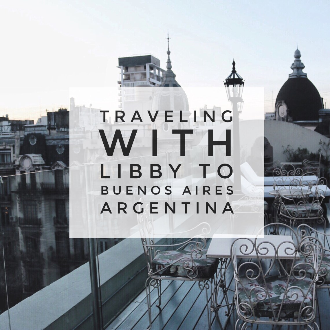 life with libby buenos aires