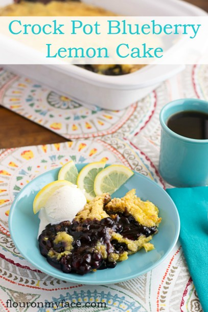 Crock Pot Blueberry Lemon Cake - Flour on My Face - HMLP 79 - Feature