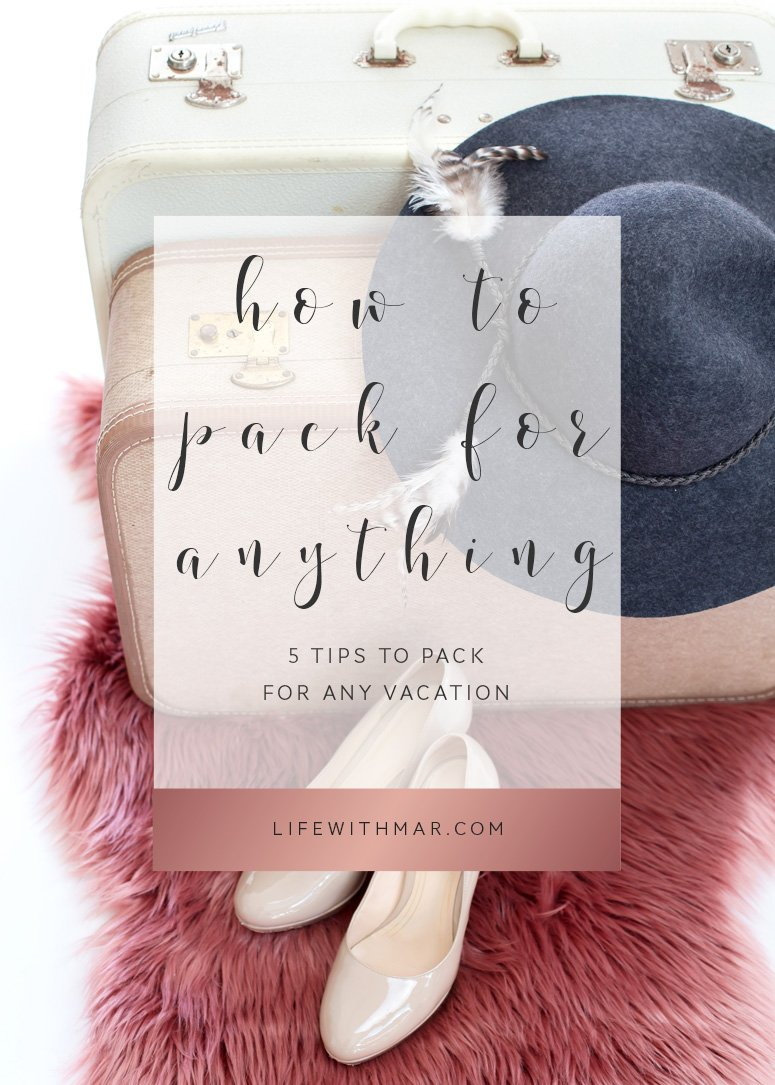how to pack for any vacation