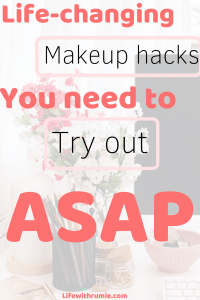 Makeup hacks you need to try| makeup hacks tips and tricks