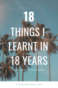 18 things I learnt in 18 years