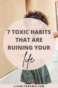 toxic habits that are ruining your life