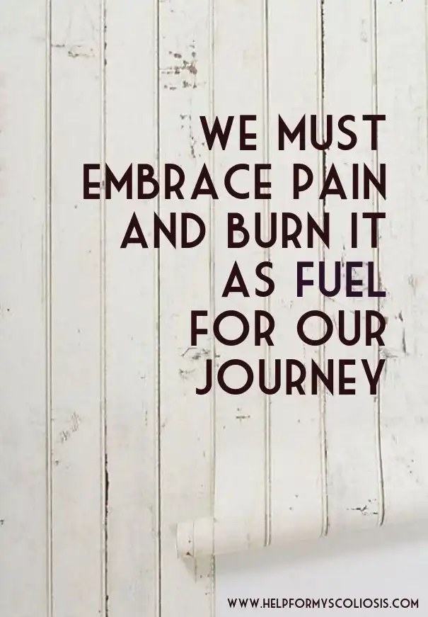 scoliosis-quote-embrace-pain