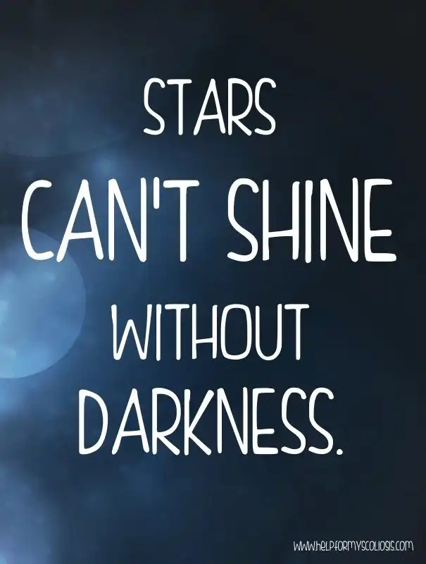 scoliosis-quote-stars-cant-shine-without-darkness
