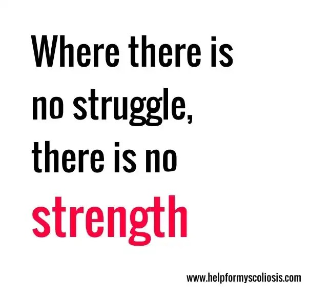 scoliosis-quote-where-there-is-no-struggle