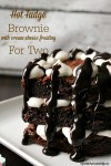 Hot Fudge Brownie with cream cheese frosting For Two