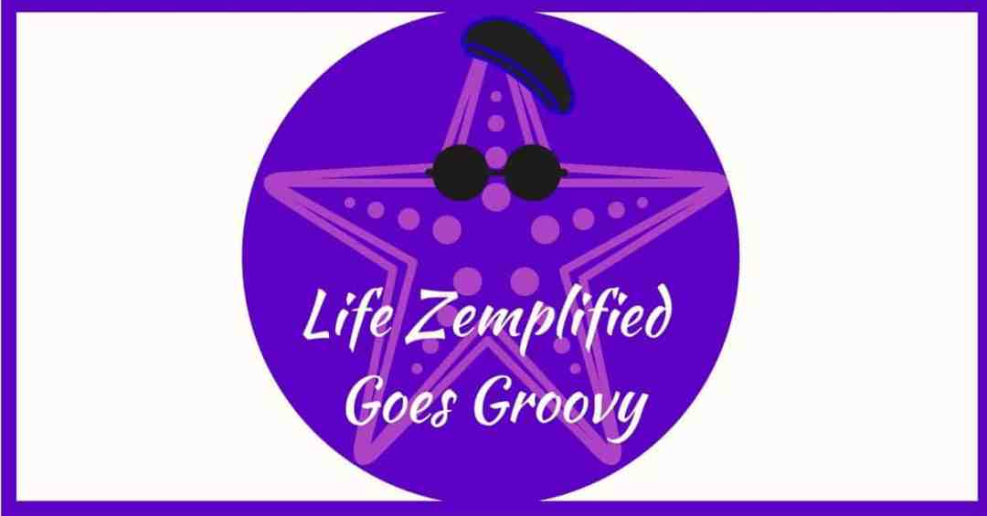 Life Zemplified Goes Groovy