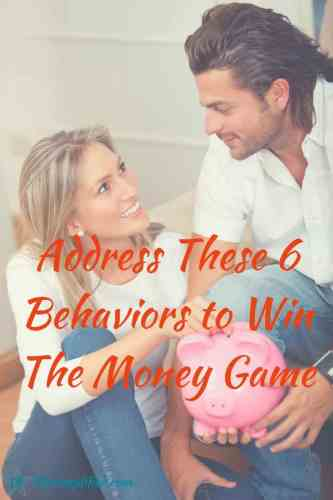 Behaviors Hinder Money Management Success - Manage These 6 Behaviors to Win The Money Game