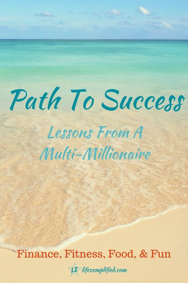 Learn from those that walk before you. 10+ key elements important for your path to success from a multi-millionaire. Create your own happy and secure future.