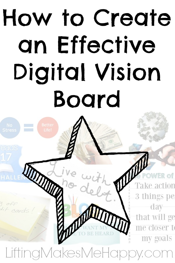 How to Create an Effective Digital Vision Board - via LiftingMakesMeHappy.com