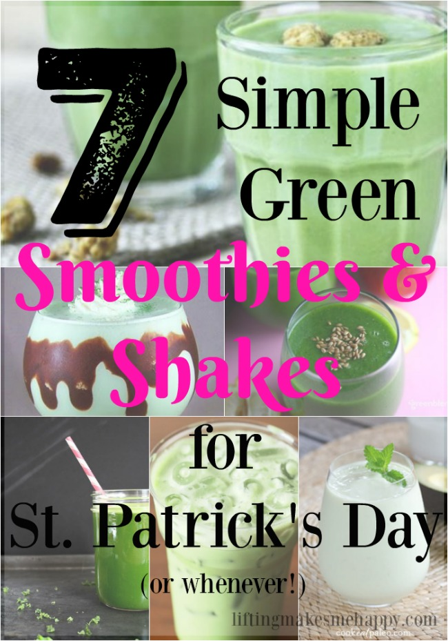 7 Simple Smoothies and Shakes for St. Patrick's Day (or whenever!) via LiftingMakesMeHappy.com