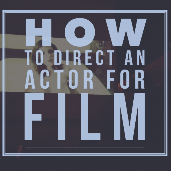 how to direct an actor for film