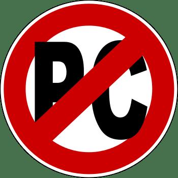 No political correctness