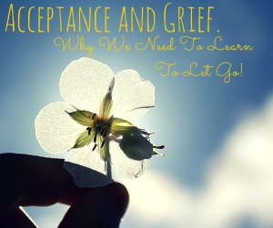 Acceptance and Grief