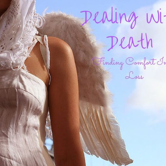 Dealing with Death, Finding Comfort in the Loss
