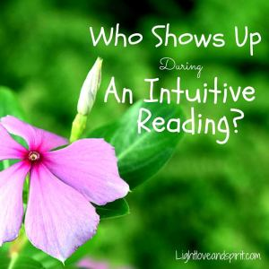 Who Shows Up During an Intuitive Reading?