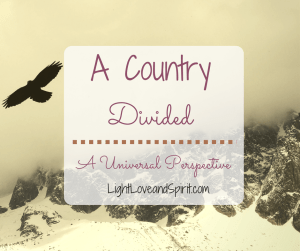 A Country Divided. A Psychic Medium's Perspective.
