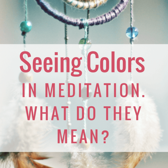 Seeing Colors In Meditation? Here's What That Means!