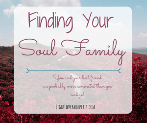 Finding Your Soul Family