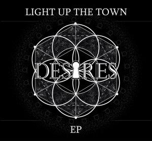 Light Up The Town, EP, Desires, album