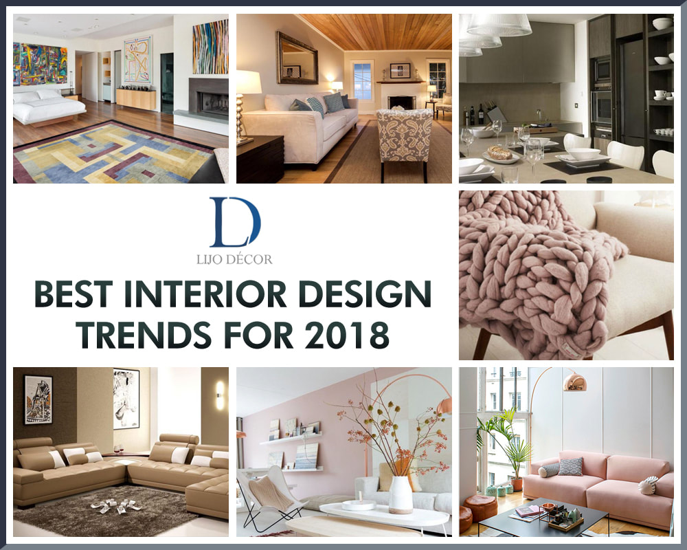 Best Interior Design Trends for 2018  Lijo Decor Blog
