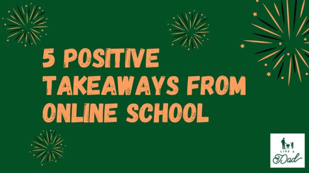 5 positive takeaways from online school