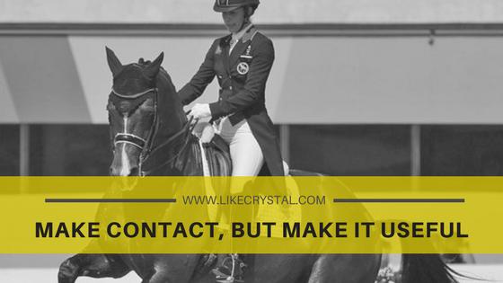 Make Contact, BUT Make It Useful