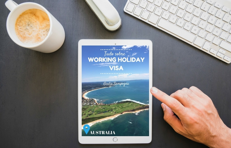 Tudo Sobre Working Holiday Visa