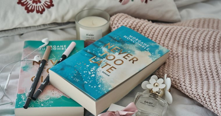 REZENSION: Never Too Late von Morgane Moncomble