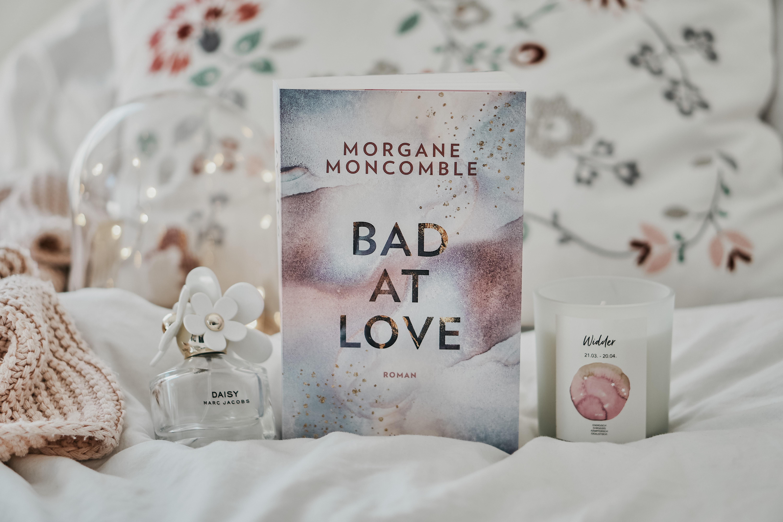 REZENSION: Bad At Love von Morgane Moncomble