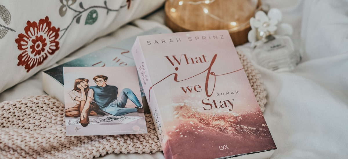 REZENSION: What if we Stay von Sarah Sprinz