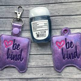 ITH Be Kind Sanitizer Holders 4×4 and 5×7 included- DIGITAL Embroidery DESIGN