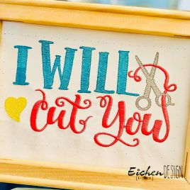I Will Cut You – 2 sizes- Digital Embroidery Design