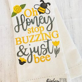 Stop Buzzing- 2 sizes- Digital Embroidery Design