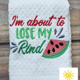 I'm About to Lose my Rind – 3 sizes- Digital Embroidery Design