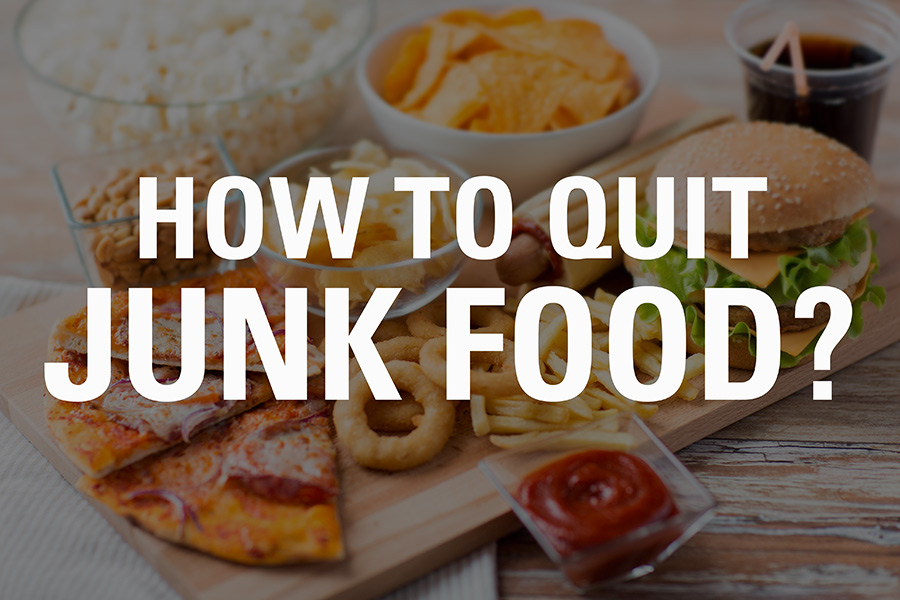 How to quit junk food?