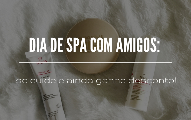 Capa do post sobre dia de spa com amigos.