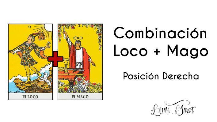 Combinación del Loco + Mago en el Tarot – Posición derecha.