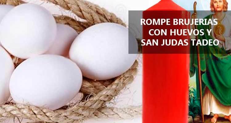Rompe Brujerías con Huevos y San Judas Tadeo