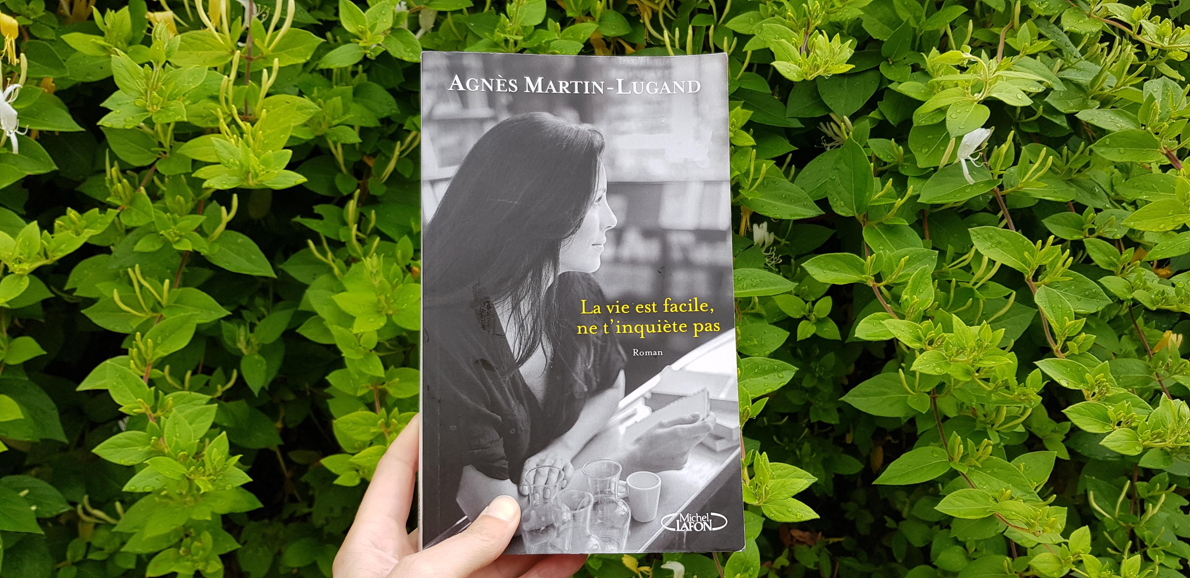 La vie est facile, ne t'inquiète pas d'Agnès Martin-Lugand