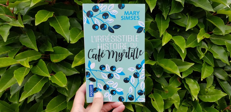 L'irrésistible histoire du Café Myrtille de Mary Simses lilietlavie
