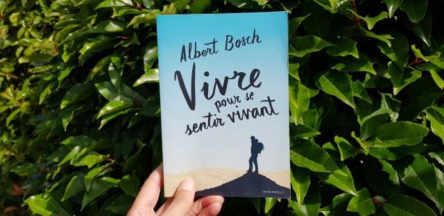 Vivre pour se sentir vivant d'Albert Bosch