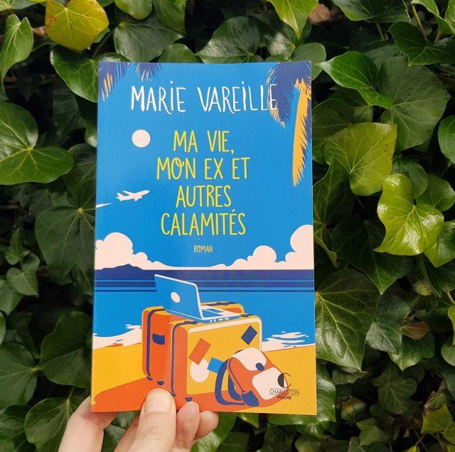 Ma vie , mon ex et autres calamités - Marie Vareille