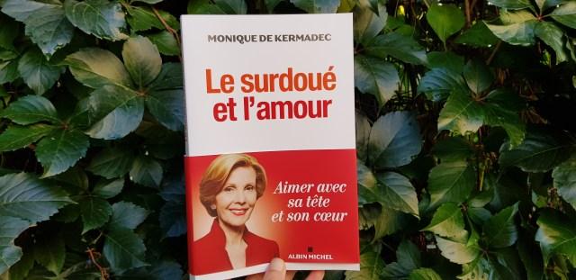 Le surdoué et l'amour - Monique de Kermadec