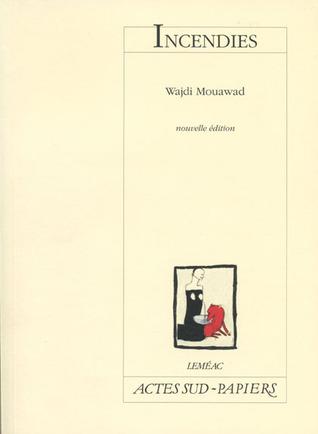 MOUAWAD, Wajdi, Incendies (Le sang des promesses, 2), nouvelle édition, Montréal, Leméac/Actes Sud, coll. « Acte Sud Papiers », 2009.