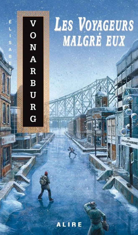 Couverture de Les Voyageurs malgré eux d'Élisabeth Vonarburg : les gens font du patin dans les rues de Montréal