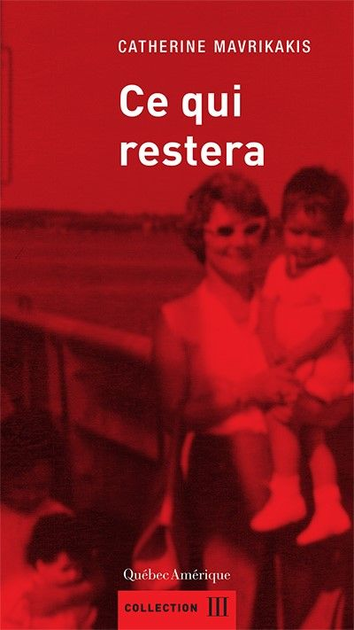Book Review: Ce qui restera, Catherine Mavrikakis