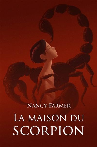 Couverture de La maison du scorpion de Nancy Farmer : un petit garçon dans la grippe d'un scorpion